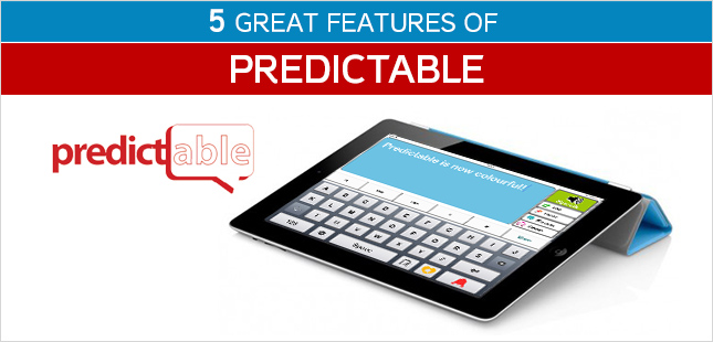 5 GREAT FEATURES OF PREDICTABLE